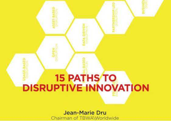 15 ways to disruptive innovation: what you can learn from successful startups and corporate innovators